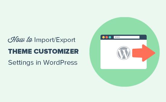 Configurações de customizadores de tema de importação / exportação no WordPress