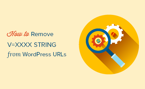 Como remover v = string xxxx de URLs do WordPress