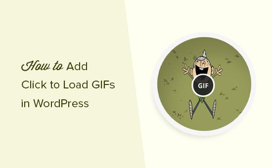 Adicionando clique para carregar para Gifs no WordPress