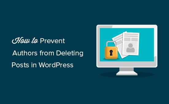 Como evitar que os autores excluam posts no WordPress