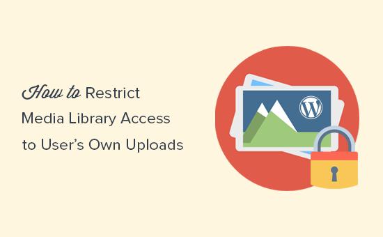Restringir o acesso da biblioteca de mídia WordPress aos uploads do usuário