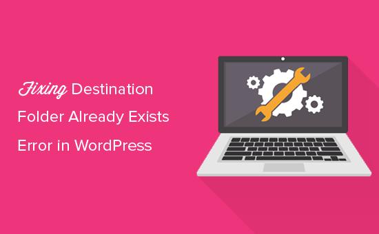 Como corrigir a pasta de destino já existe no WordPress