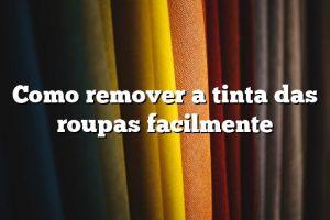 Como remover a tinta das roupas facilmente
