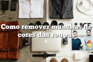 Como remover manchas de cores das roupas