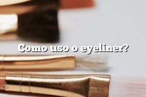 Como uso o eyeliner?